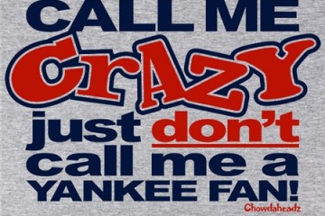 call-me-crazy-just-don-t-call-me-a-yankee-fan-t-shirt-87