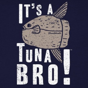 it-s-a-tuna-bro-t-shirt-49